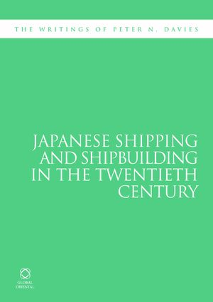 Cover Japanese Shipping and Shipbuilding in the Twentieth Century
