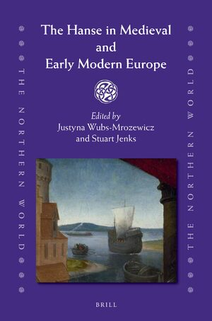 Cover The Hanse in Medieval and Early Modern Europe