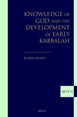 Cover Knowledge of God and the Development of Early Kabbalah