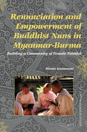 Cover Renunciation and Empowerment of Buddhist Nuns in Myanmar-Burma