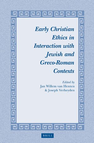 Cover Early Christian Ethics in Interaction with Jewish and Greco-Roman Contexts