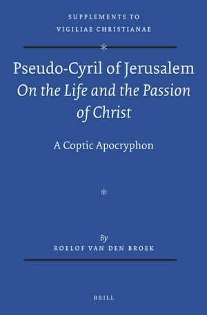Cover Pseudo-Cyril of Jerusalem <i>On the Life and the Passion of Christ</i>
