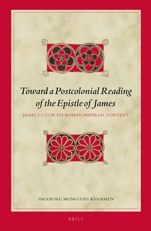 Cover Toward a Postcolonial Reading of the Epistle of James