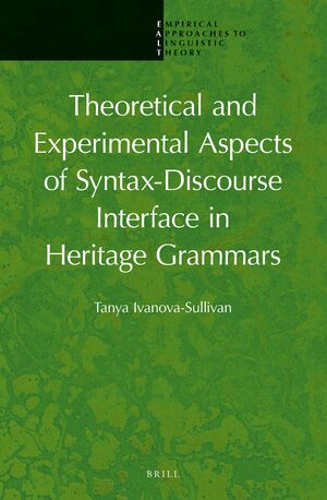Cover Theoretical and Experimental Aspects of Syntax-Discourse Interface in Heritage Grammars