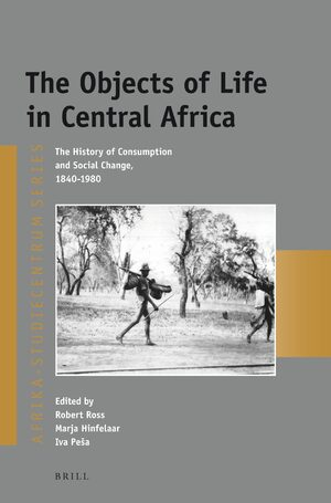 Cover The Objects of Life in Central Africa