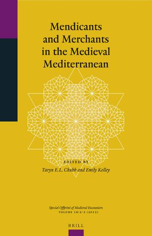Cover Mendicants and Merchants in the Medieval Mediterranean
