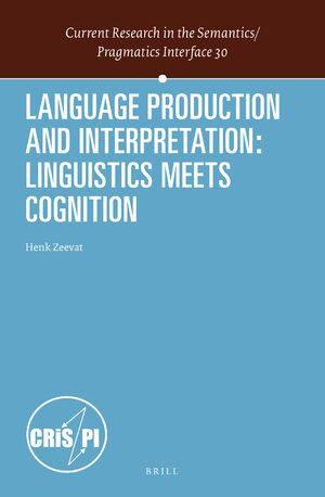 Cover Language Production and Interpretation: Linguistics meets Cognition