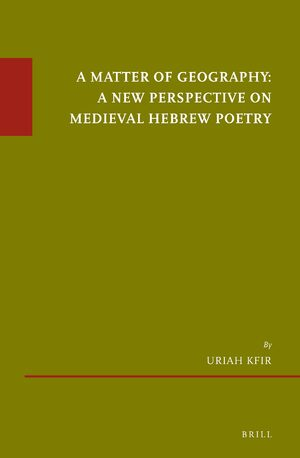 Cover A Matter of Geography: A New Perspective on Medieval Hebrew Poetry