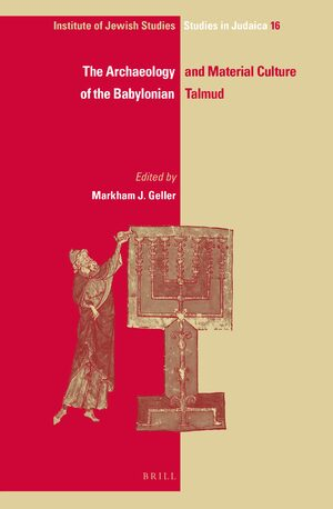 Cover The Archaeology and Material Culture of the Babylonian Talmud
