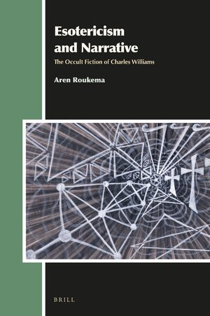 Cover Esotericism and Narrative: The Occult Fiction of Charles Williams