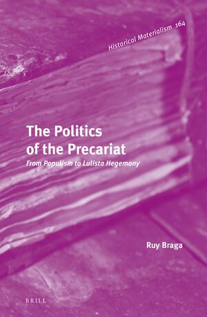 Cover The Politics of the Precariat: From Populism to Lulista Hegemony