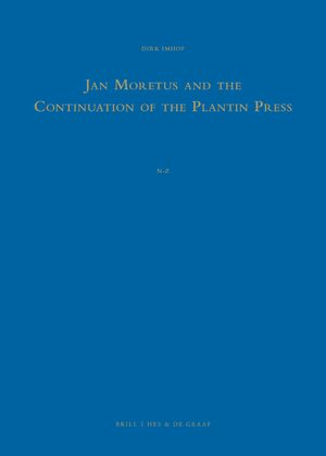 Cover Jan Moretus and the Continuation of the Plantin Press (2 Vols.)