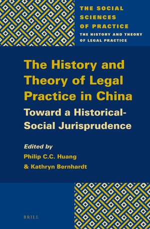 Cover The History and Theory of Legal Practice in China