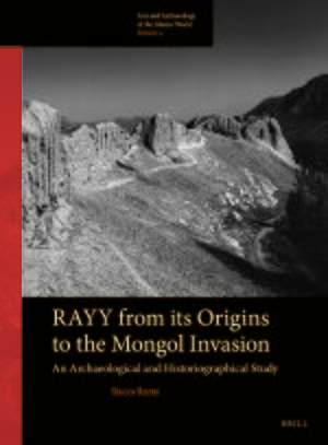 Cover Rayy: from its Origins to the Mongol Invasion