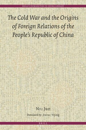 Cover The Cold War and the Origins of Foreign Relations of People's Republic of China