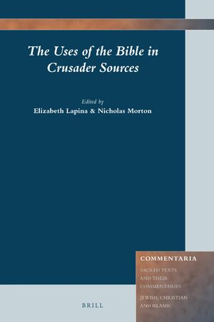 Cover The Uses of the Bible in Crusader Sources