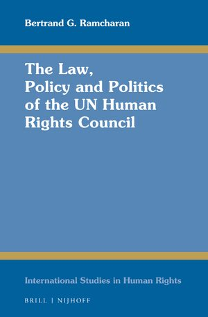 Cover The Law, Policy and Politics of the UN Human Rights Council