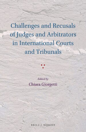 Cover Challenges and Recusals of Judges and Arbitrators in International Courts and Tribunals