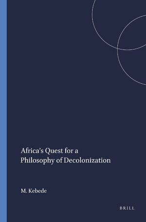 Cover Africa's Quest for a Philosophy of Decolonization