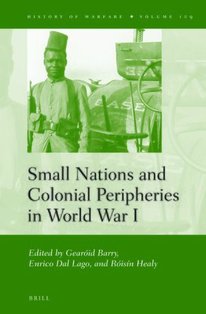 Cover Small Nations and Colonial Peripheries in World War I