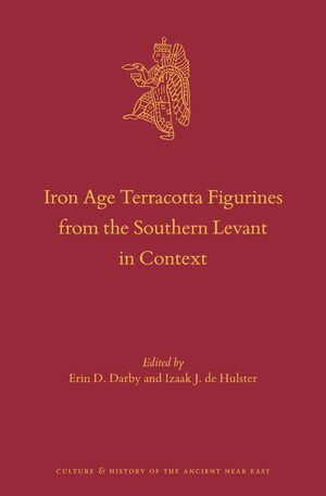 Cover Iron Age Terracotta Figurines from the Southern Levant in Context
