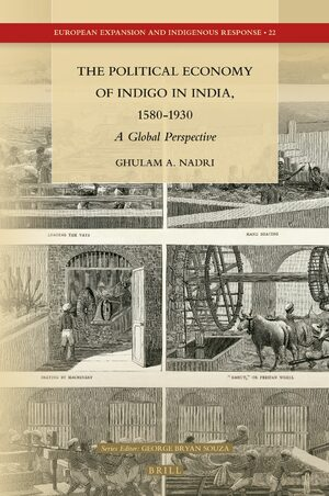 Cover The Political Economy of Indigo in India, 1580-1930