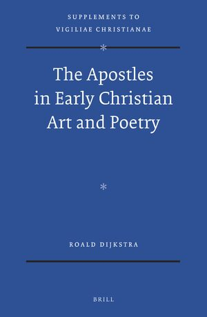 Cover The Apostles in Early Christian Art and Poetry