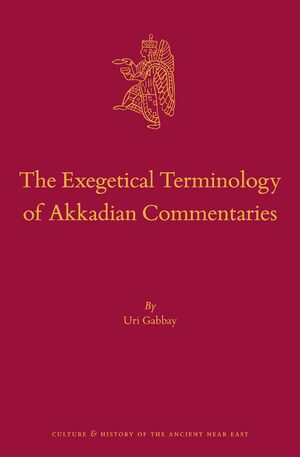 Cover The Exegetical Terminology of Akkadian Commentaries