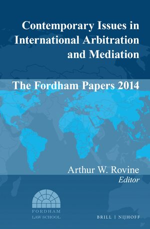 Cover Contemporary Issues in International Arbitration and Mediation: The Fordham Papers 2014
