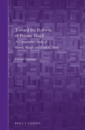 Cover Toward the Reform of Private <i>Waqfs</i>