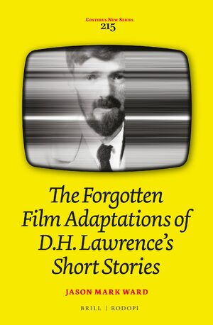 Cover The Forgotten Film Adaptations of D.H. Lawrence's Short Stories