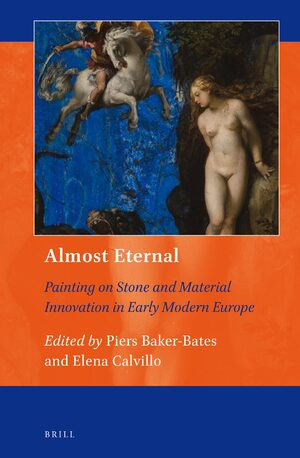 Cover Almost Eternal: Painting on Stone and Material Innovation in Early Modern Europe