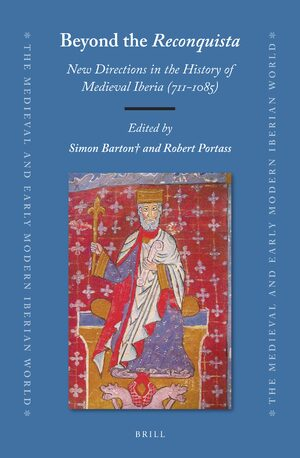 Cover Beyond the <i>Reconquista</i>: New Directions in the History of Medieval Iberia (711-1085)
