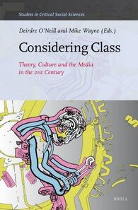 Cover Considering Class: Theory, Culture and the Media in the 21st Century