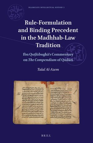 Cover Rule-Formulation and Binding Precedent in the <i>Madhhab</i>-Law Tradition