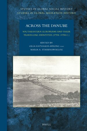 Cover Across the Danube: Southeastern Europeans and Their Travelling Identities (17th–19th C.)