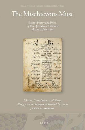 Cover The Mischievous Muse: Extant Poetry and Prose by Ibn Quzmān of Córdoba (d. AH 555/AD 1160)