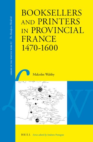 Cover Booksellers and Printers in Provincial France 1470–1600