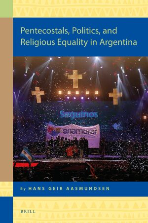 Cover Pentecostals, Politics, and Religious Equality in Argentina