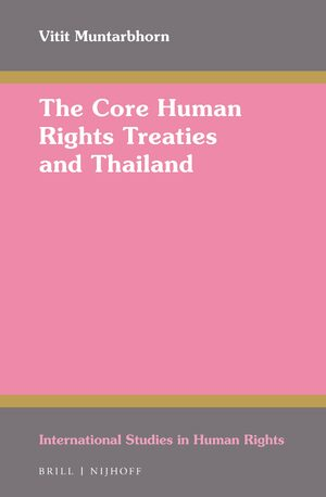 Cover The Core Human Rights Treaties and Thailand