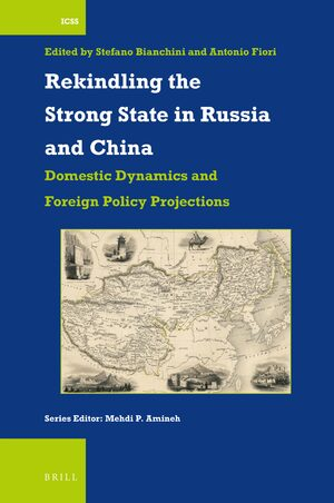 Cover Rekindling the Strong State in Russia and China