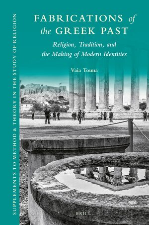 Cover Fabrications of the Greek Past: Religion, Tradition, and the Making of Modern Identities