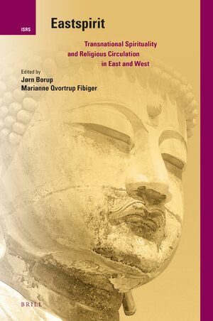 Cover Eastspirit: Transnational Spirituality and Religious Circulation in East and West