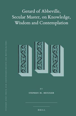 Cover Gerard of Abbeville, Secular Master, on Knowledge, Wisdom and Contemplation (2 vols)