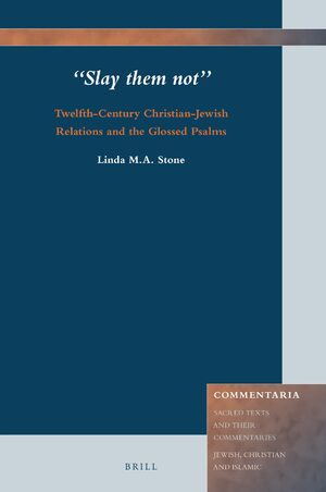 "Cover ""Slay them not"": Twelfth-Century Christian-Jewish Relations and the Glossed Psalms"