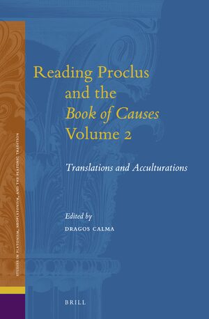 Cover Reading Proclus and the <i>Book of Causes</i>, Volume 2