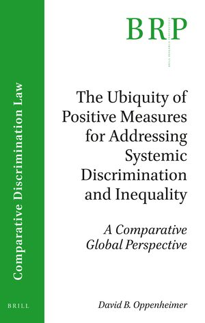 Cover The Ubiquity of Positive Measures for Addressing Systemic Discrimination and Inequality