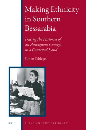Cover Making Ethnicity in Southern Bessarabia