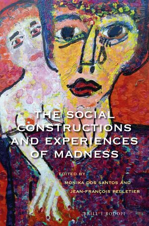Cover The Social Constructions and Experiences of Madness