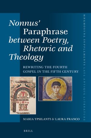 Cover Nonnus' <i>Paraphrase</i> between Poetry, Rhetoric and Theology